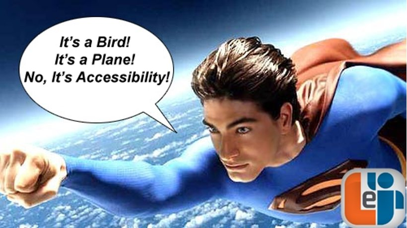 It's a Bird! It's a Plane! No, It's Accessibility!