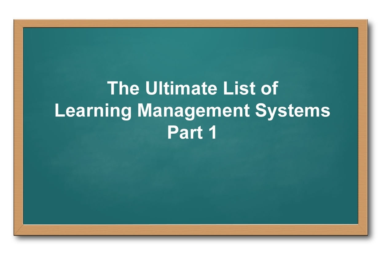 A List Of Learning Management Systems: Part 1