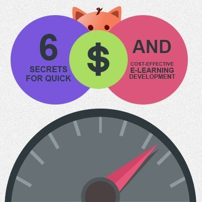 6 Secrets for Quick and Cost-Effective e-Learning Development