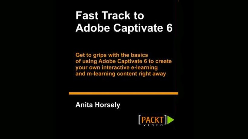 Fast Track To Adobe Captivate 6 Video Tutorial Course