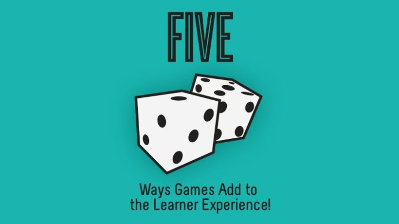5 Ways Games Add To The Learner Experience