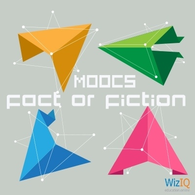 MOOCs: Fact or Fiction
