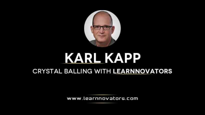 Gaze Into The Future Of E-Learning With Karl Kapp - Part 2