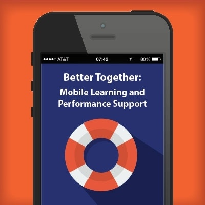 Better Together: Mobile Learning and Performance Support