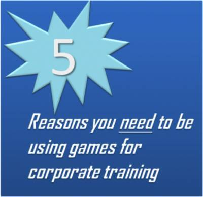 5 Reasons You Need To Be Using Games For Corporate Training