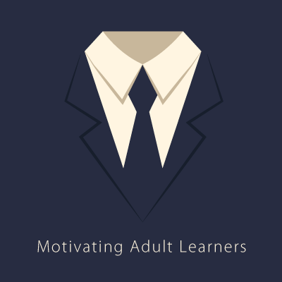 How and Why: Motivating Adult Learners