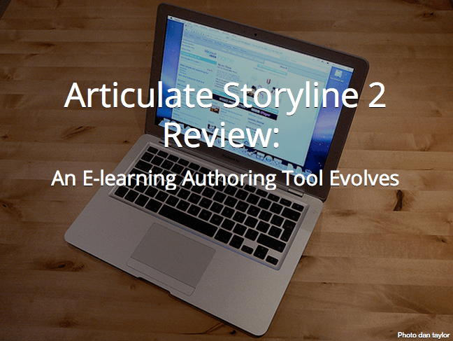 Articulate Storyline 2 Review: An E-learning Authoring Tool Evolves