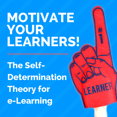 Motivate Your Learners! The Self-Determination Theory for e-Learning