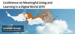 Meaningful Living and Learning in a Digital World 2015