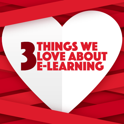 3 Things We Love About e-Learning