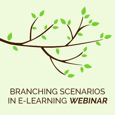 Branching Scenarios in e-Learning Free Webinar