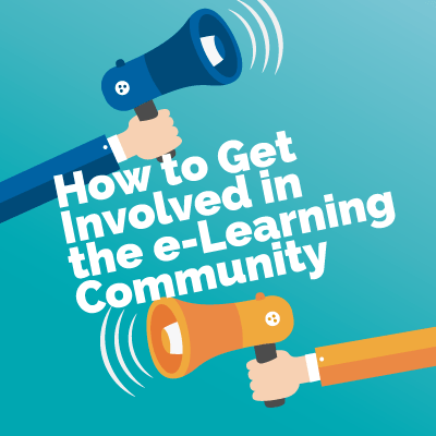 How To Get Involved In the e-Learning Community