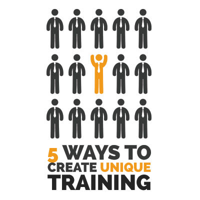 5 Ways To Create Unique Training