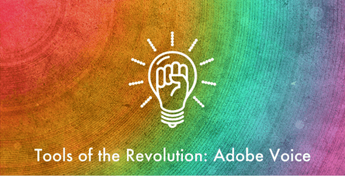 Tools Of The eLearning Revolution: Adobe Voice