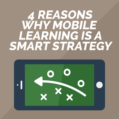 4 Reasons Why Mobile Learning Is A Smart Strategy