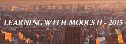 LEARNING WITH MOOCS II - 2015