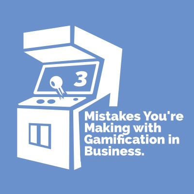 3 Mistakes You're Making With Gamification In Business