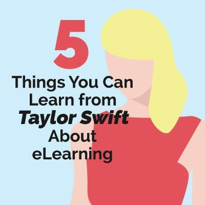 5 Things You Can Learn From Taylor Swift About eLearning