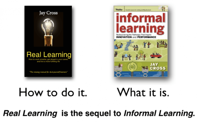 Real Learning is the sequel to informal learning