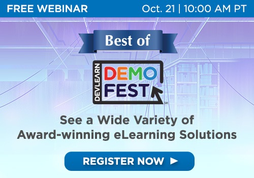 Best Of DevLearn DemoFest Webinar: 13 eLearning Examples To Help You Get New Ideas For Your Work