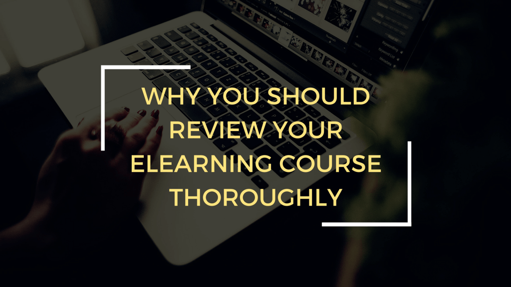 5 Reasons An eLearning Course Review Is Essential