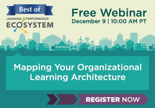 Free Webinar: Mapping Your Organizational Learning Architecture
