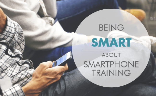 Being Smart About Smartphone Training