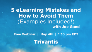 Trivantis Free Webinar: 5 eLearning Mistakes And How To Avoid Them