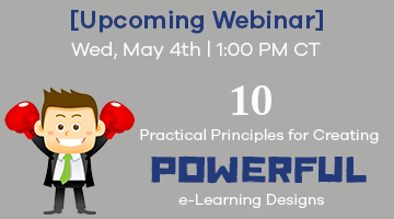 Free Webinar: 10 Practical Principles For Creating Powerful e-Learning Designs