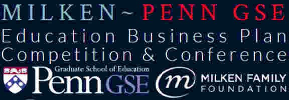 The Milken-Penn GSE Education Business Plan Competition And Conference