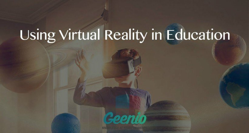 Using Virtual Reality In Education