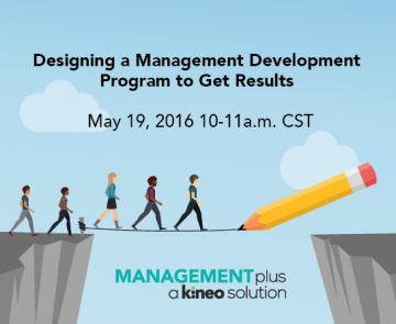 Kineo Webinar: Designing A Management Development Program To Get Results