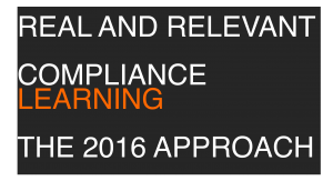 Interactive Services Webinar: Real And Relevant Compliance Learning – The 2016 Approach