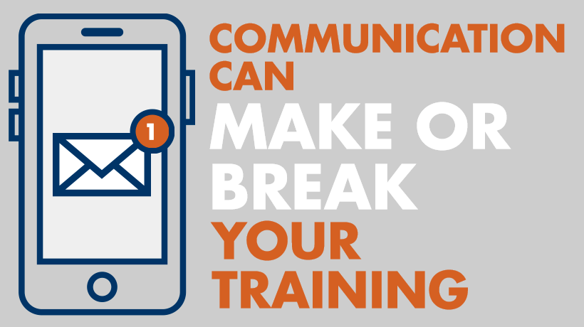 Effective Training: Good Communication Can Make Or Break Your Training
