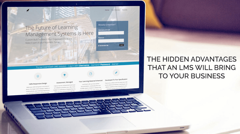 The Hidden Advantages That An LMS Will Bring To Your Business