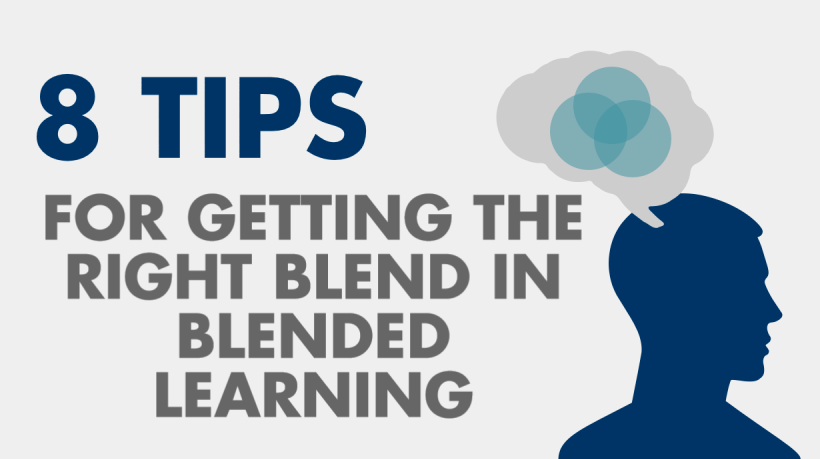 8 Tips For Getting The Right Blend In Blended Learning