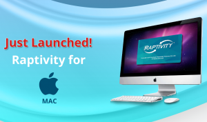 The Wait Is Finally Over, Raptivity For Mac Is Here!