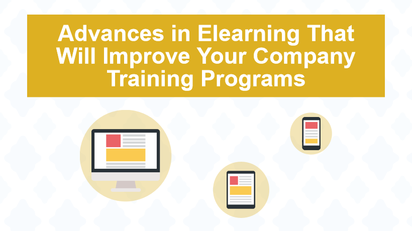 4 Advances In eLearning That Will Improve Your Company Training Programs