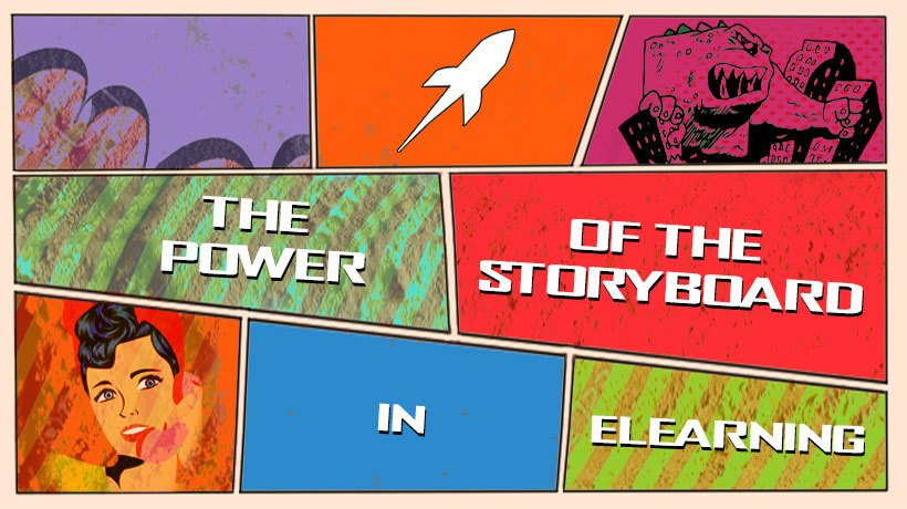 6 Reasons Why Storyboards In eLearning Are So Powerful