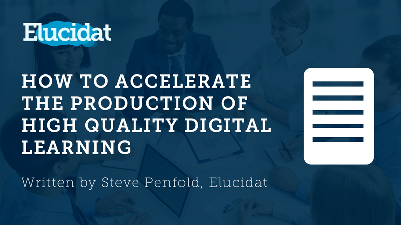Free eBook: How To Accelerate The Production Of High Quality Digital Learning