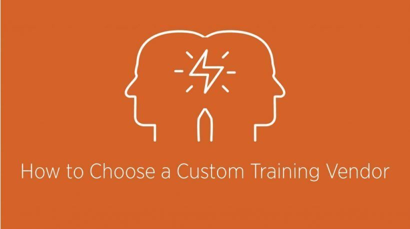 5 Tips To Choose A Custom Training Vendor