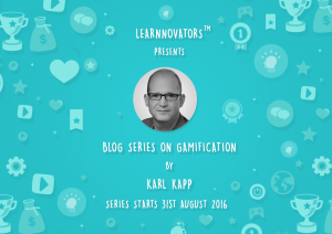 Learnnovators Launches Blog Series On Gamification By Karl Kapp - eLearning Industry