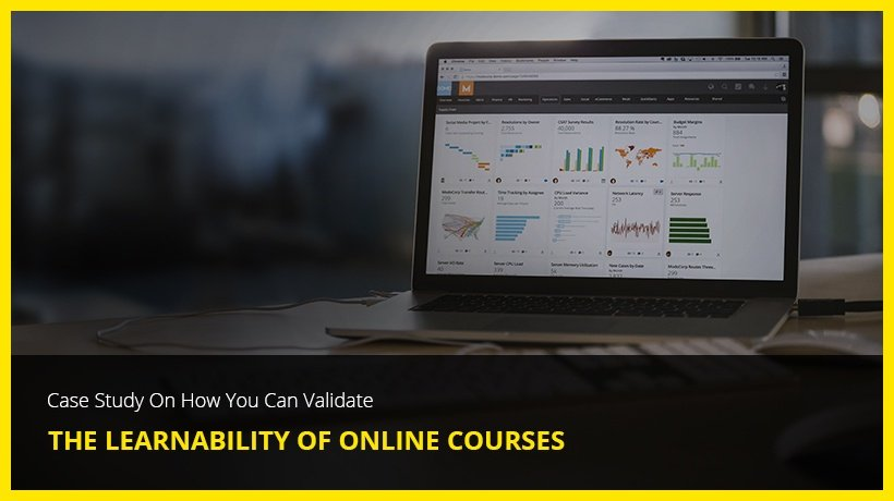 Case Study On How You Can Validate The Learnability Of Online Courses