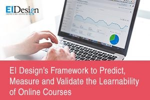 New! EI Design's Framework To Predict, Measure, And Validate Learnability