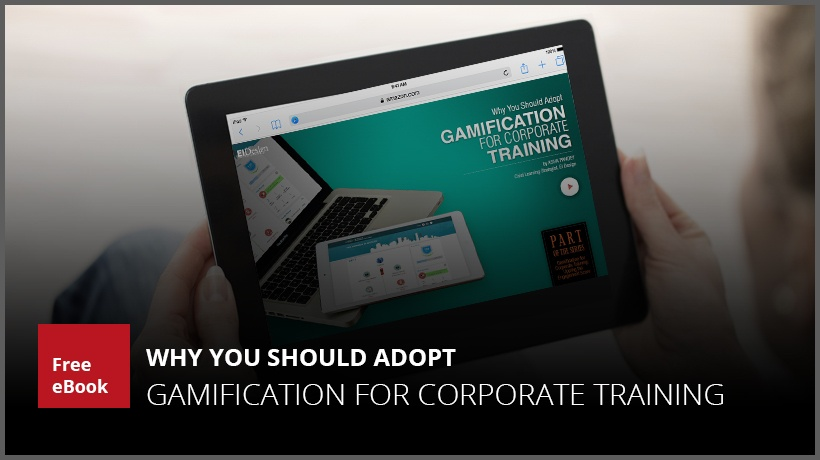 Free eBook: Why You Should Adopt Gamification For Corporate Training