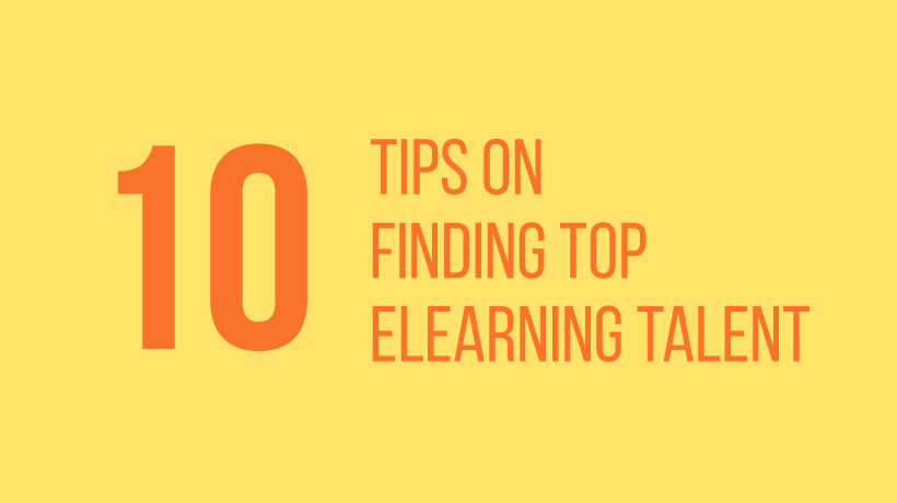 10 Tips On Finding Top eLearning Talent