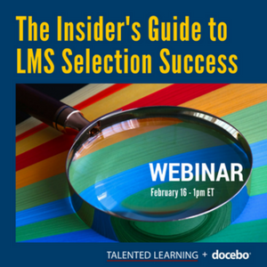 "Talented Learning And Docebo To Present ""Insider's Guide To LMS Selection"""