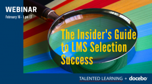 Insider's Guide To LMS Selection: Talented Learning And Docebo Webinar