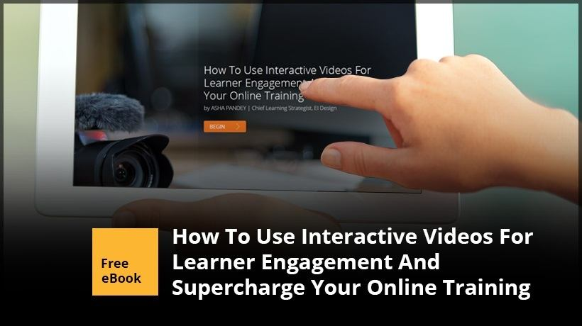 Free eBook: How To Use Interactive Videos For Learner Engagement And Supercharge Your Online Training