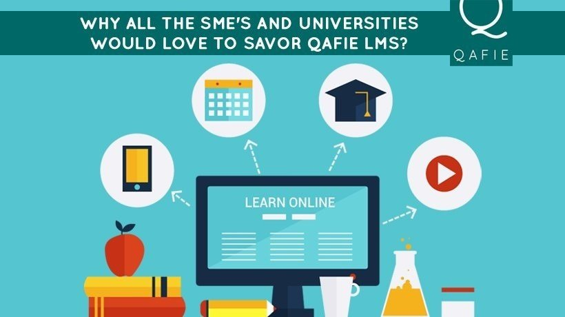 8 Reasons Why All The SMEs And Universities Would Love To Savor Qafie LMS